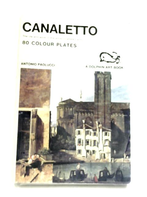 Canaletto by Antonio Paolucci