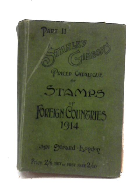 Stanley Gibbons Priced Catalogue of Stamps of Foreign Countries 1914 By Stated