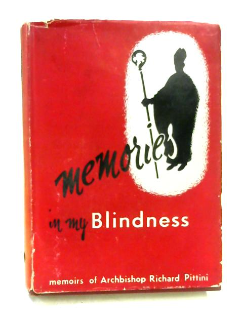 Memories in My Blindness By Richard Pittini