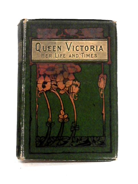 Queen Victoria: Her Life And Times By Anon