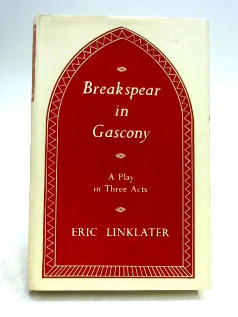 Breakspear in Gascony By Eric Linklater