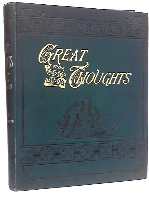 Great thoughts from master minds vol xxiii april to september 1895 By Unknown