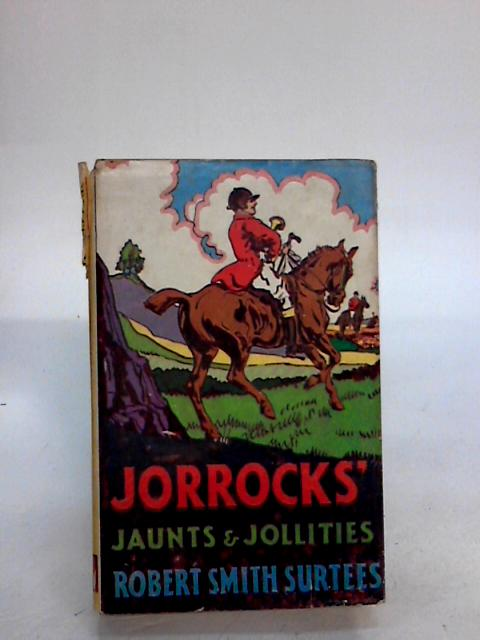 JORROCKS' JAUNTS AND JOLLITIES - english By Surtees, Robert Smith