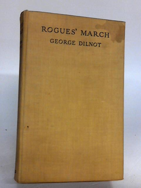 Rogues' March By Dilnot, George