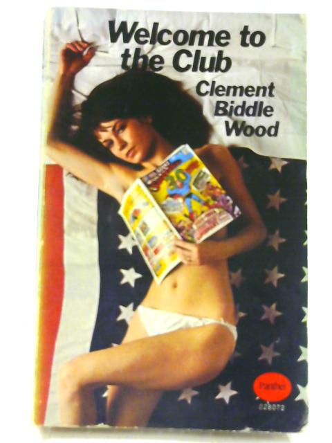 Welcome to the Club By Wood, Clement Biddle