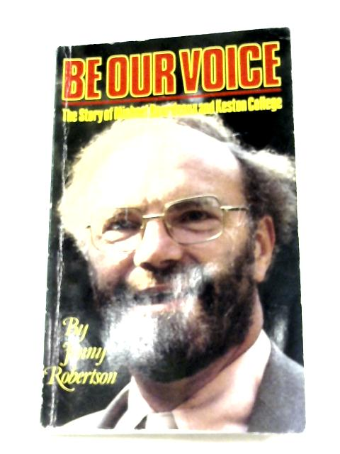 Be Our Voice: Story of Michael Bourdeaux and Keston College By Jenny Robertson