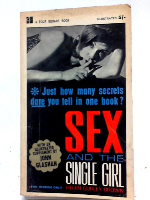 Sex And The Single Girl (Four Square Books) By Helen Gurley Brown