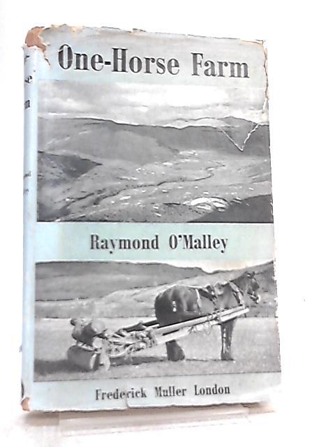 One-Horse Farm by Raymond O'Malley
