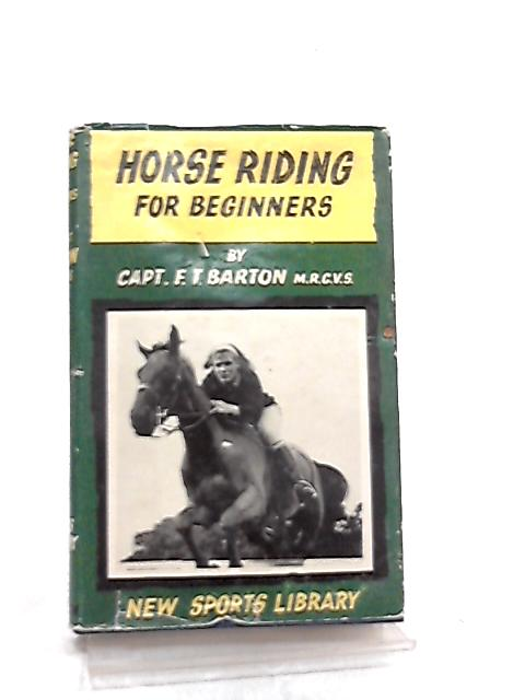 Horse Riding for Beginners by Captain Frank Townend Barton