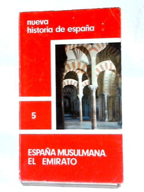 Espana Musulmana el Emirato By Anon