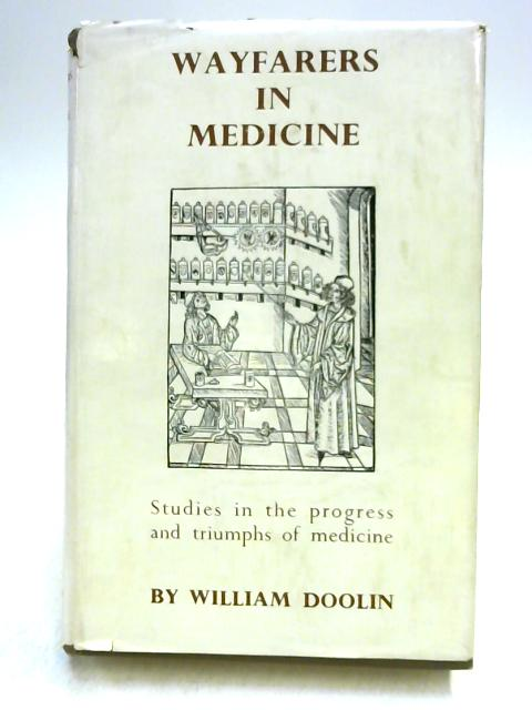 Wayfarers in Medicine by William Doolin