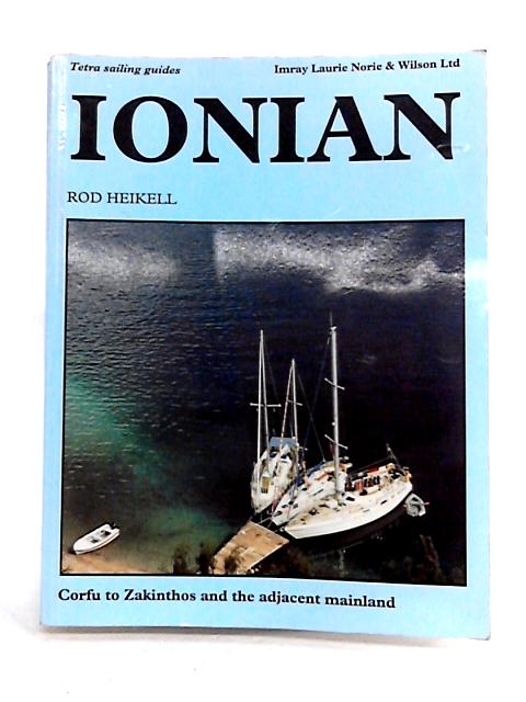 Ionian: Corfu to Zakinthos and the Adjacent Mainland - Tetra Sailing Guide By Rod Heikell
