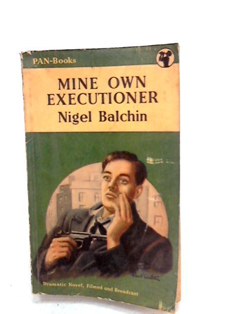 Mine Own Executioner by Nigel Balchin