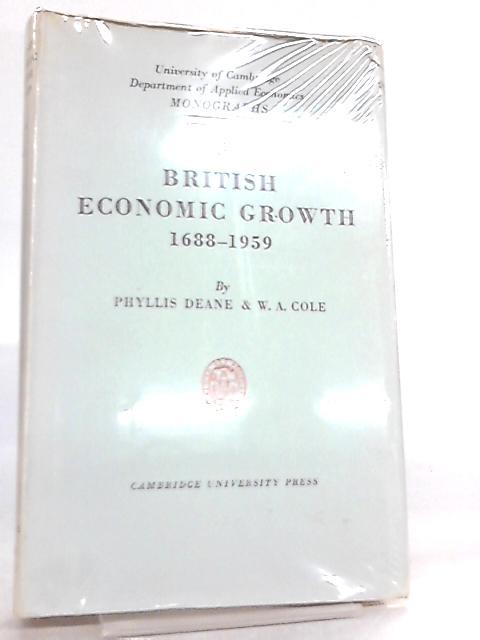 British Economic Growth 1688-1959 By Phyllis Deane