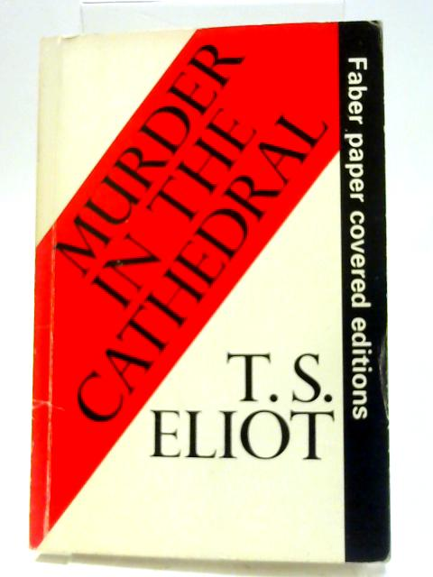 Murder in the Cathedral by Eliot, T. S.