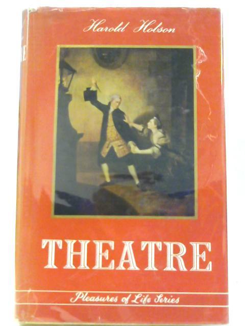 Theatre (Pleasures of life series) By Hobson, Harold