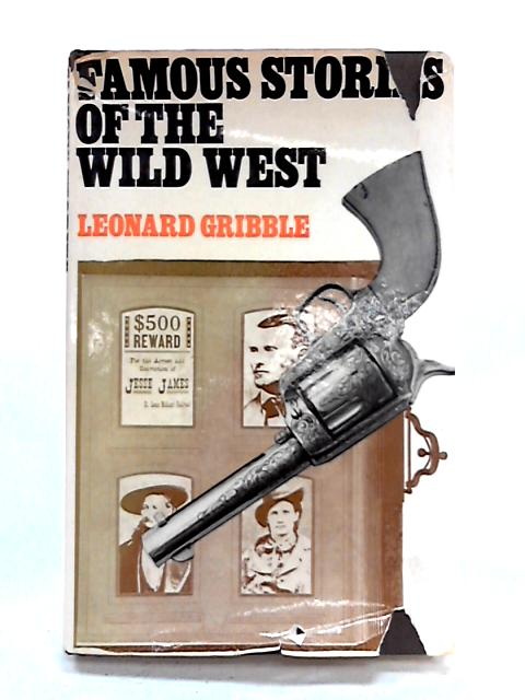Famous Stories of the Wild West By Leonard Gribble