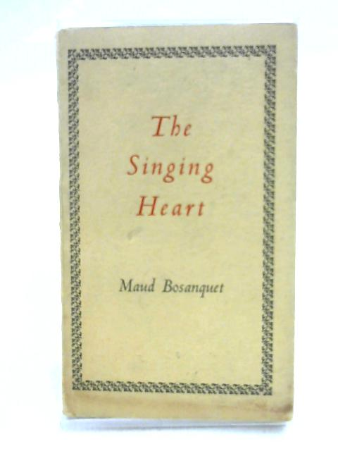 The Singing Heart By Maud Bosanquet