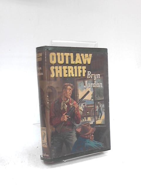 Outlaw Sheriff By Bryn Jordan