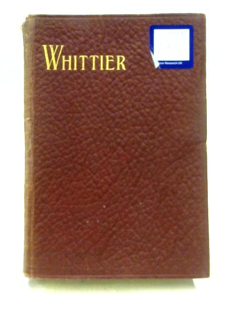 The Poetical Works of John Greenleaf Whittier with Prefactory Memoir Etc. by John Greenleaf Whittier