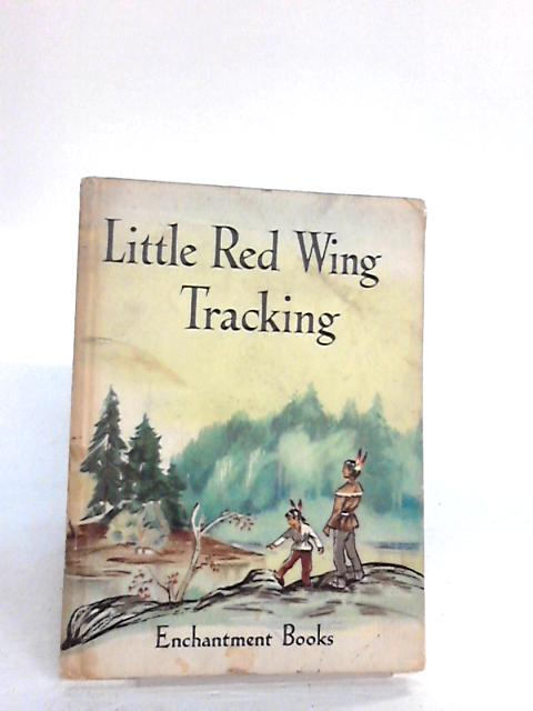 Little red wing tracking By Dora Castley, Kathleen Fowler and Sheila Carstairs