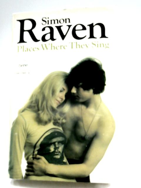 Places Where They Sing by Simon Raven
