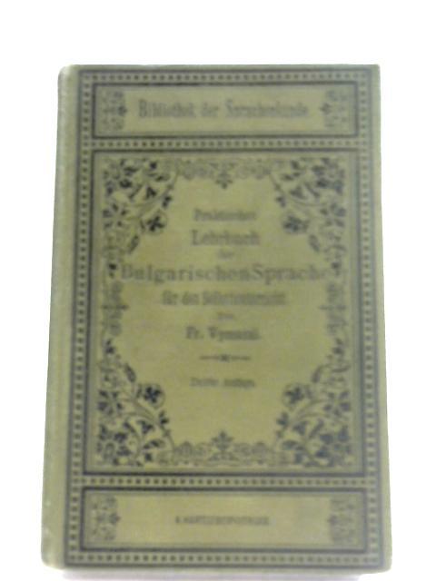 Praktisches Lehrbuch der Bulgarischen Sprache für den Selbstunterricht By Vymazal