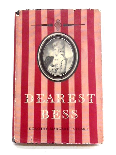 Dearest Bess: The Life And Times Of Lady Elizabeth Foster By D.M. Stuart