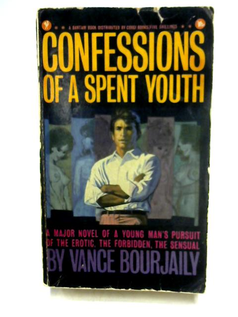 Confessions of a Spent Youth By Vance Bourjaily