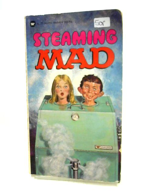 Steaming Mad by Ed. by A.B. Feldstein