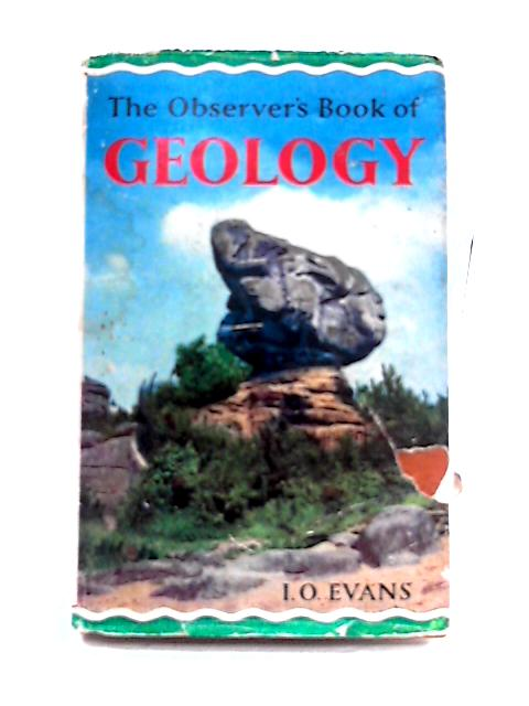 The Observer's Book of Geology by I.O. Evans