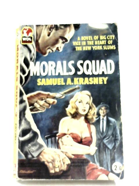 Morals Squad by Samuel A. Krasny
