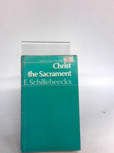 Christ: The Sacrament of the Encounter with God (Stagbooks) by Schillebeeckx, Edward
