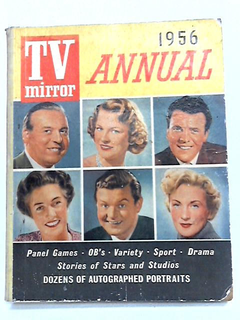 TV Mirror Annual 1956 By Anon.