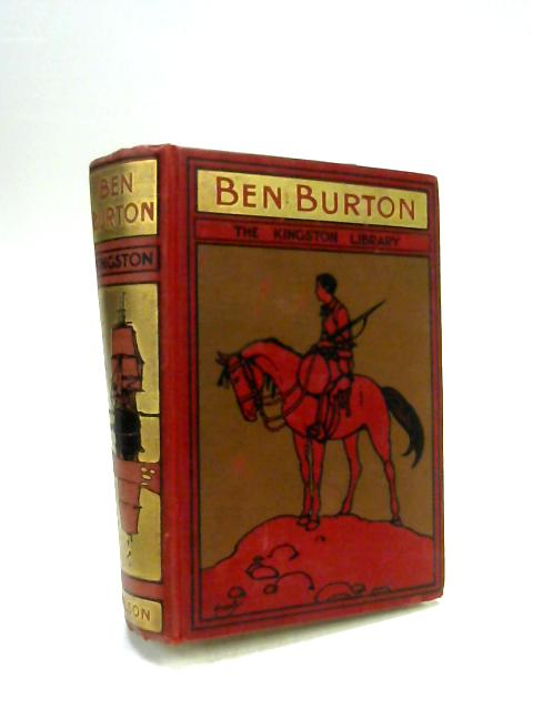 Ben Burton: Born and Bred at Sea By W H G Kingston