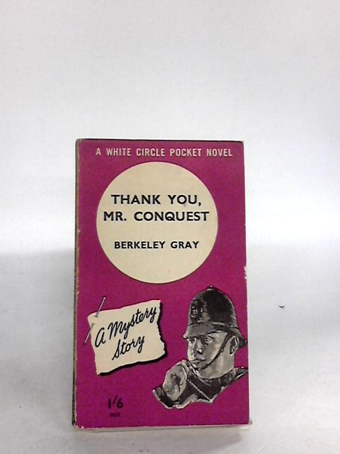 Thank you, Mr. Conquest by B gray