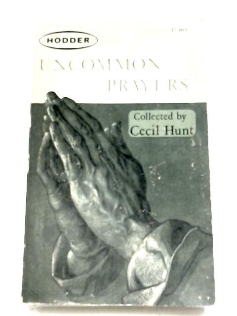 Uncommon Prayers By Cecil Hunt