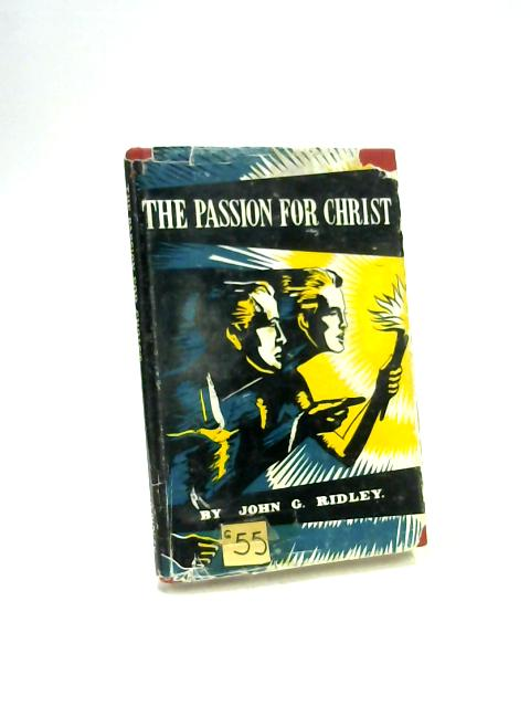The Passion for Christ By John G. Ridley