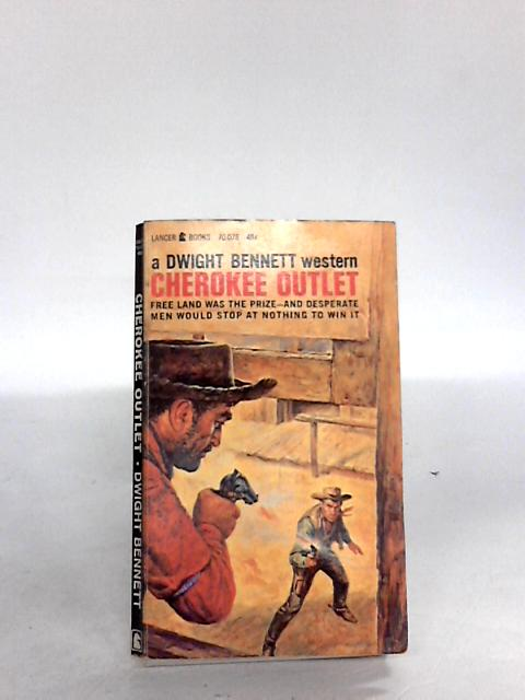 Cherokee outlet By DWIGHT BENNETT