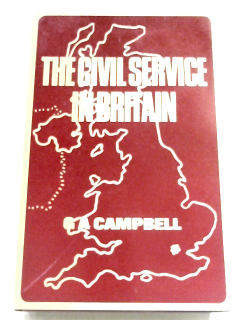 The Civil Service In Britain By G. A. Campbell