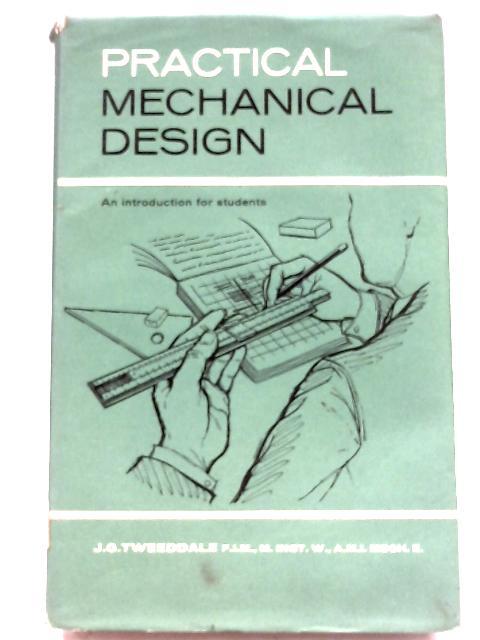 Practical Mechanical Design By James George Tweeddale