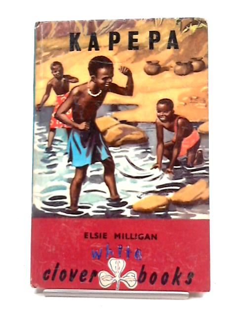 Kapepa (Little Breeze of the Wind) (White Clover Books) By Elsie Milligan