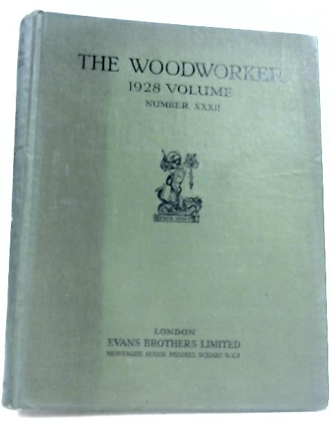 The Woodworker: Vol. XXXII 1928 By Various