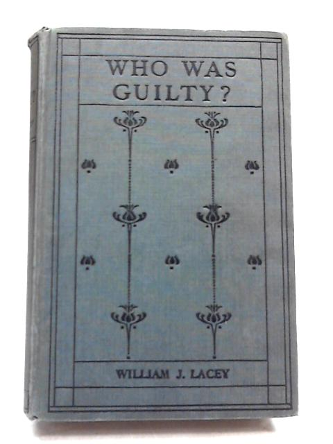 Who Was Guilty? By William J Lacey