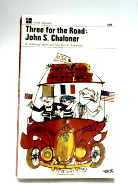 Three For The Road by John S. Chaloner