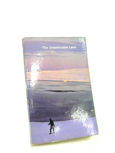 The Unbelievable Land by General Georges Vanier