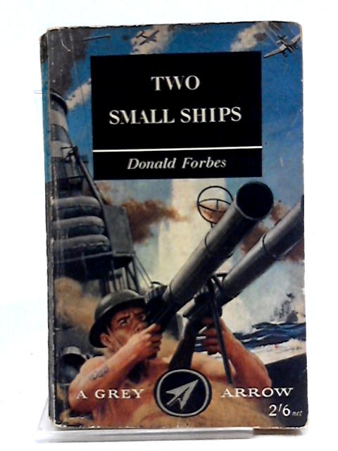 Two Small Ships By Donald Forbes