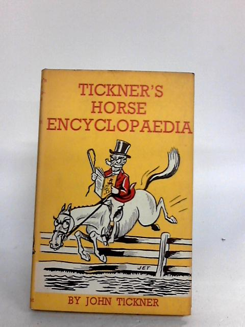 Tickner's Horse Encyclopaedia By Tickner, John