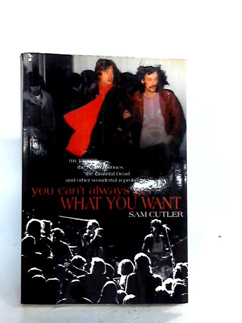You Can't Always Get What You Want by Sam Cutler