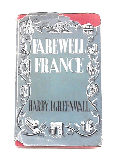 Farewell France By Harry J. Greenwall
